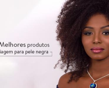 Os 4 melhores produtos de maquiagem para pele negra