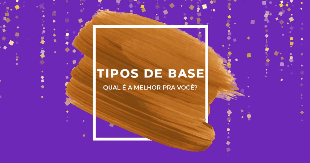 TIPOS DE BASE