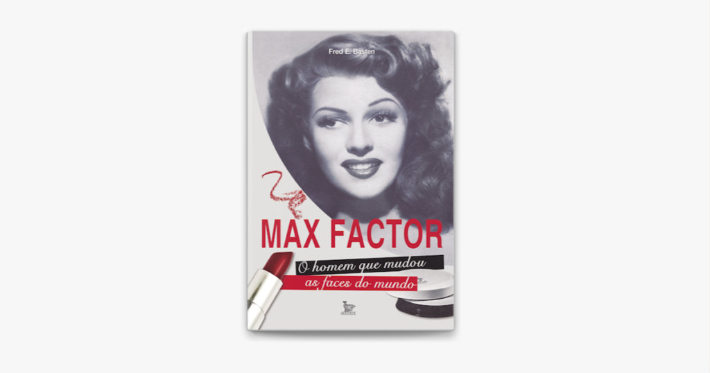Max Factor - o Homem Que Mudou As Faces do Mundo