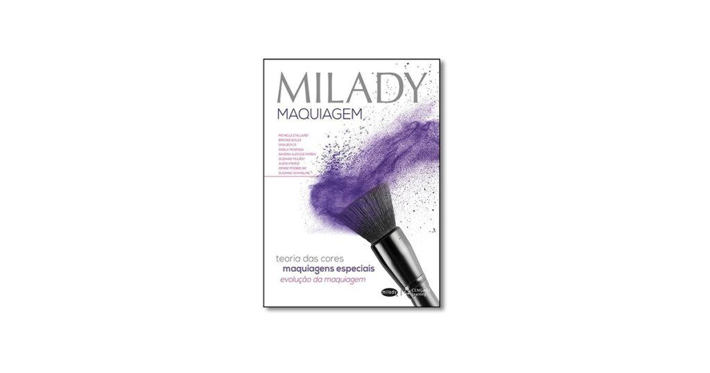 Milady Maquiagem - Teoria Das Cores - Maquiagem Especiais - Evolução da Maquiagem