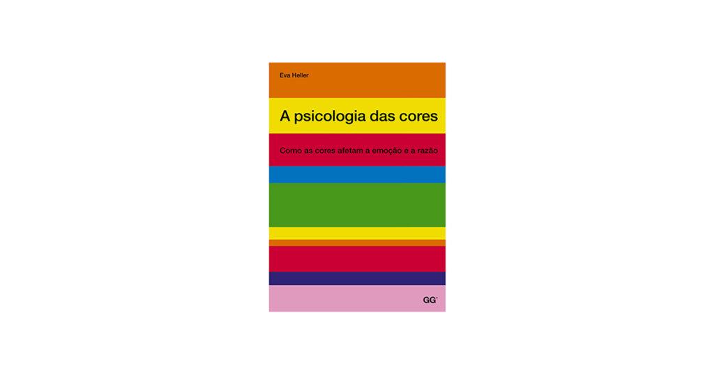 Psicologia das cores: Como as cores afetam a emoção e a razão