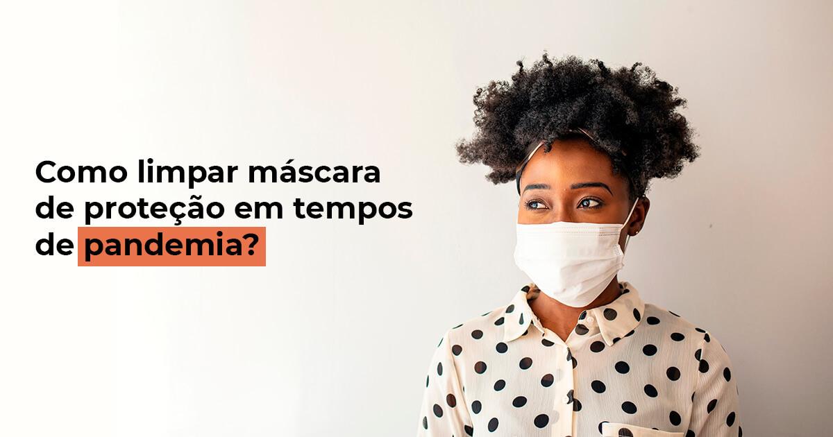 Como limpar máscara de proteção