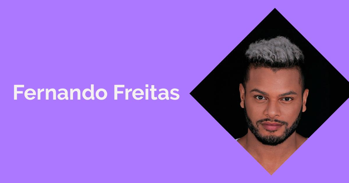 Técnicos de maquiagem: Fernando Freitas