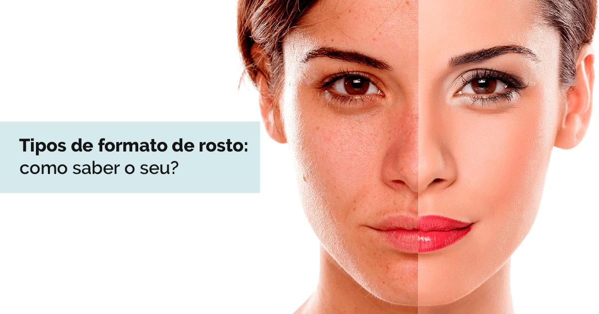 Tipos de formato de rosto: como saber o seu?