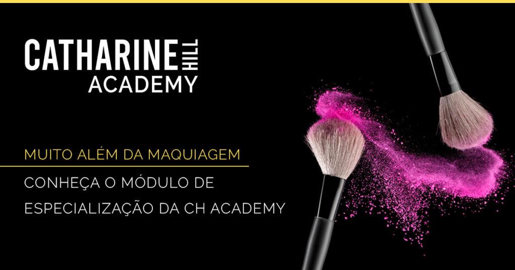 Muito além da maquiagem: conheça o módulo de especialização da CH Academy