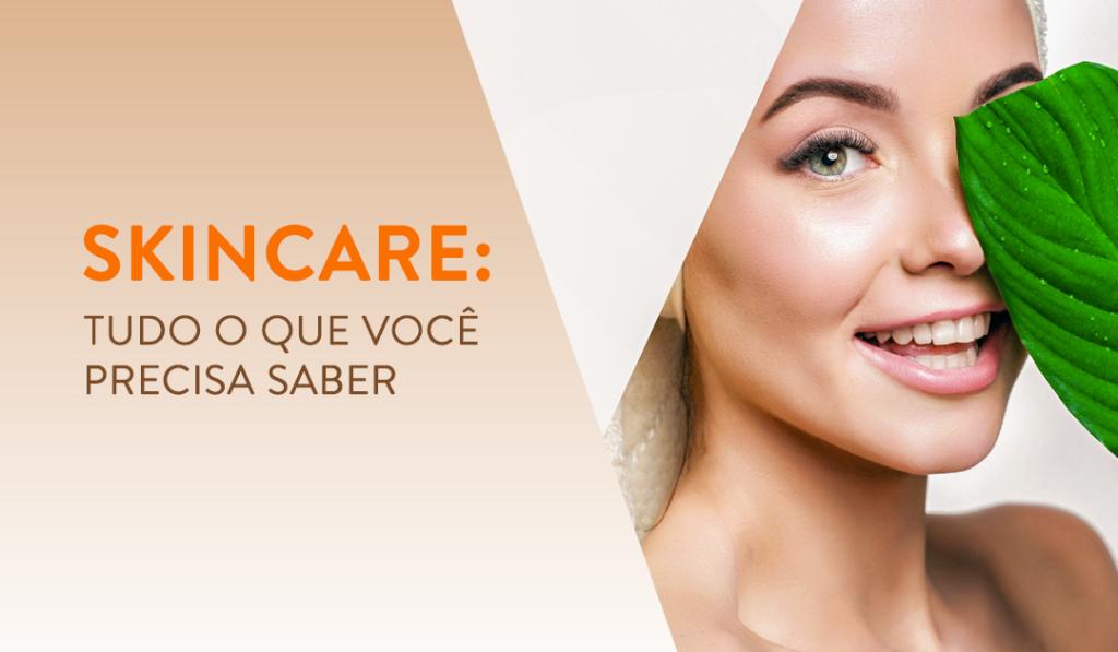 Skincare: tudo o que você precisa saber